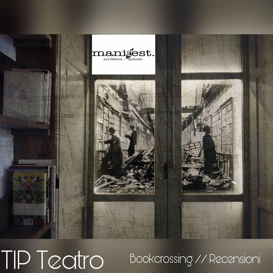 TIP Teatro: Bookcrossing e Recensioni ogni martedì