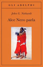 Ti consiglio un libro: Alce Nero parla. Storia di un uomo e del suo popolo