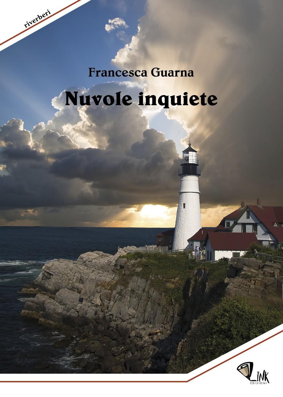 """""""Nuvole inquiete"""", il nuovo libro di Francesca Guarna"""