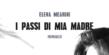 """""""I passi di mia madre"""" di Elena Mearini"""