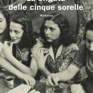 """""""La brigata delle cinque sorelle"""" di Paola Peretti"""