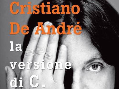 """""""La versione di C."""" di Cristiano De Andrè, tra sincerità ed emozioni"""