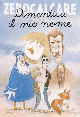"""""""Dimentica Il Mio Nome"""" – Zerocalcare. Recensione di Paolo Pileggi"""