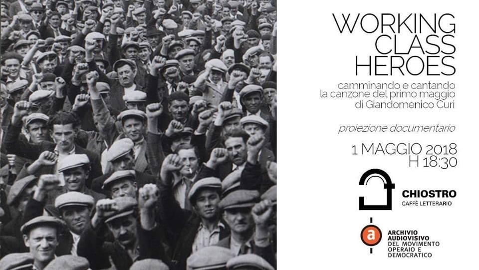 """Primo maggio al Chiostro: """"Working Class Heroes – camminando e cantando la canzone del primo maggio"""""""