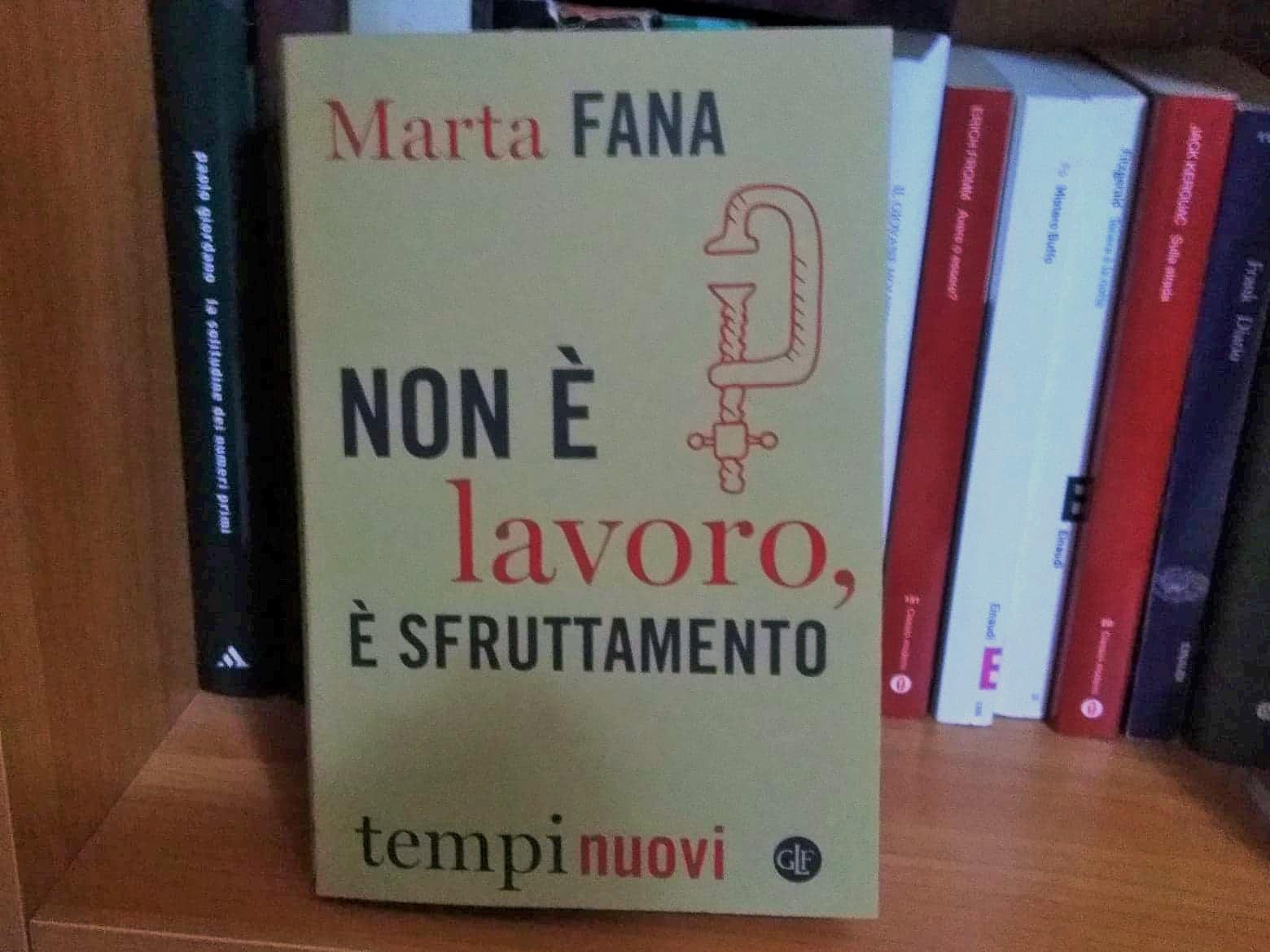 L'urgenza di una rivoluzione: Non è lavoro, è sfruttamento di Marta Fana
