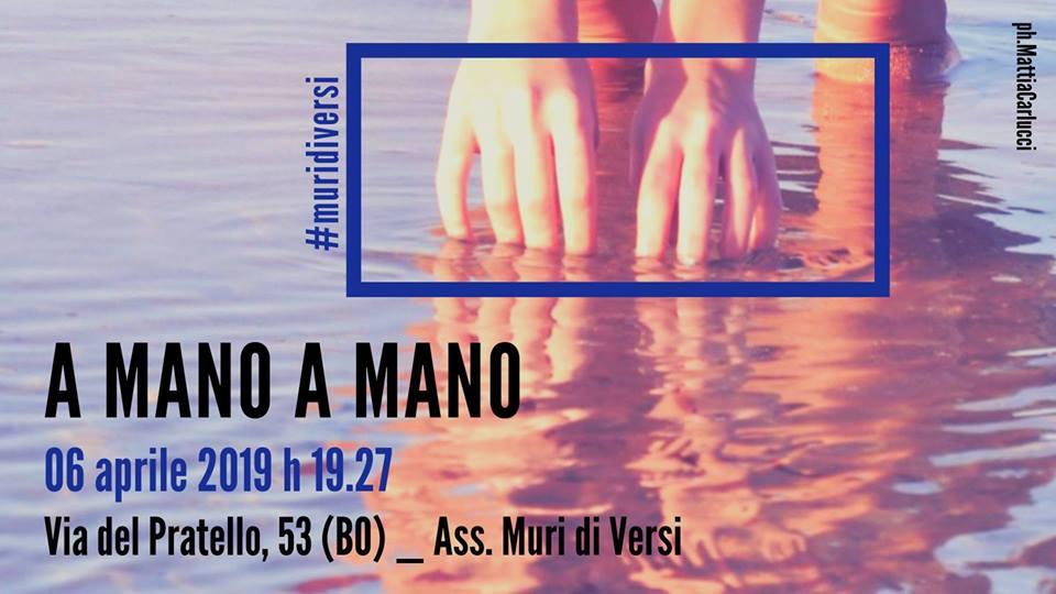 """""""A mano a mano"""" il 6 aprile a Bologna pre-festival di """"Muri di Versi"""""""