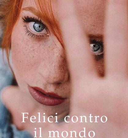 """""""Felici contro il mondo"""" di Enrico Galiano"""